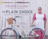 The Plain Choice: A True Story of Choosing to Live an Amish Life - unabridged audio book on CD