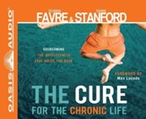 The Cure for the Chronic Life: Overcoming the Hopelessness That Holds You Back Unabridged Audio CD