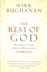 The Rest of God: Restoring Your Soul by Restoring Sabbath - eBook