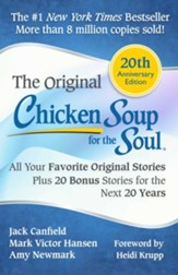 Chicken Soup for the Soul: 20th Anniversary Edition: The Original Chicken Soup for the Soul Plus Bonus Stories for the Next 20 Years