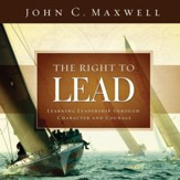The Right to Lead: Learning Leadership Through Character and Courage - eBook