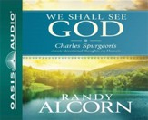 We Shall See God: Charles Spurgeon's Classic Devotional Thoughts on Heaven - Unabridged Audiobook on CD