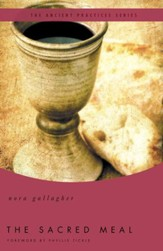 The Sacred Meal: The Ancient Practices Series - eBook