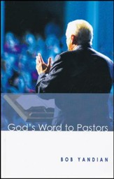 God's Word to Pastors: Understanding & Strengthening the Relationship Between the Pastor & His Congregation