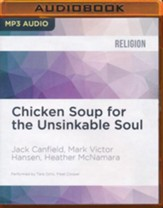 Chicken Soup for the Unsinkable Soul: Inspirational Stories of Overcoming Life's Challenges - unabridged audio book on MP3-CD