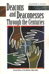 Deacons and Deaconesses Throughout the Centuries