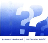 May I Ask You a Question? - Kiswahili/English 25 Pack