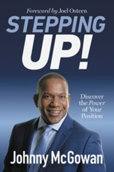 Stepping Up!: Discover The Power of Your Position