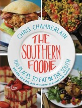The Southern Foodie: 100 Places to Eat in the South Before You Die (with a Smile of Your Face)