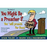 The Best of You Might Be a Preacher if....