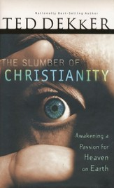 The Slumber of Christianity: Awakening a Passion for Heaven on Earth - eBook