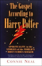 The Gospel According to Harry Potter: Spirituality in   the Stories of the World's Favorite Seeker