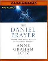The Daniel Prayer: Prayer That Moves Heaven and Changes Nations - unabridged audio book on CD