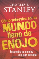 C�mo Sobrevivir en un Mundo Lleno de Enojo  (Surviving In An Angry World)