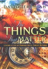 The Things That Matter: Living a Life of Purpose Until Christ Returns - eBook