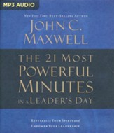 The 21 Most Powerful Minutes in a Leader's Day: Revitalize Your Spirit and Empower Your Leadership - abridged audio book on MP3-CD