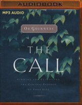The Call: Finding and Fulfilling the Central Purpose of Your Life - abridged audio book on MP3-CD
