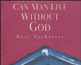 Can Man Live Without God - abridged audio book on CD