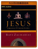 Jesus Among Other Gods: The Absolute Claims of the Christian Message - abridged audio book on MP3-CD