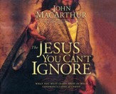 The Jesus You Can't Ignore: What You Must Learn from the Bold Confrontations of Christ - abridged audio book on CD
