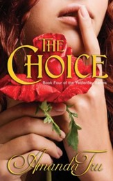 The Choice: Book 4 of the Yesterday Series, Edition 0002