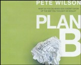 Plan B: What Do You Do When God Doesn't Show Up the Way You Thought He Would? - unabridged audio book on CD