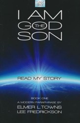 I Am God the Son, Read My Story: A Modern Paraphrase, Book 1