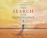 The Search for Significance: Seeing Your True Worth Through God's Eyes - abridged audio book on CD