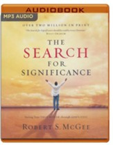 The Search for Significance: Seeing Your True Worth Through God's Eyes - abridged audio book on MP3-CD