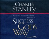Success God's Way: Achieving True Contentment and Purpose - abridged audio book on CD