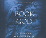 The Book of God: The Bible as a Novel - unabridged audio book on CD