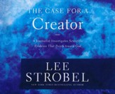 The Case for a Creator: A Journalist Investigates Scientific Evidence That Points Toward God - unabridged audio book on CD