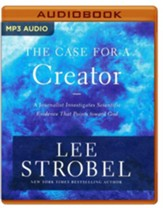 The Case for a Creator: A Journalist Investigates Scientific Evidence That Points Toward God - unabridged audio book on MP3-CD