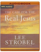 The Case for the Real Jesus: A Journalist Investigates Current Attacks on the Identity of Christ - unabridged audio book on MP3-CD