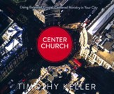 Center Church: Doing Balanced, Gospel-Centered Ministry in Your City - unabridged audio book on CD