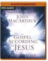 The Gospel According to Jesus: What Is Authentic Faith? - unabridged audio book on MP3-CD