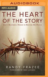 The Heart of the Story: God's Masterful Design to Restore His People - unabridged audio book on MP3-CD