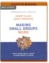 Making Small Groups Work: What Every Small Group Leader Needs to Know - unabridged audio book on MP3-CD