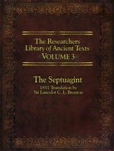The Researcher's Library of Ancient Texts - Volume III: The Septuagint Translation by Sir Lancelot C. L. Brenton 1851