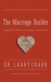 The Marriage Builder: Creating True Oneness to Transform Your Marriage - unabridged audio book on CD
