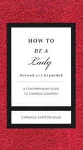 How To Be A Lady: A Contemporary Guide to Common Courtesy