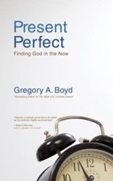 Present Perfect: Finding God in the Now - unabridged audio book on CD
