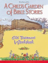 A Child's Garden of Bible Stories: Old Testament Workbook