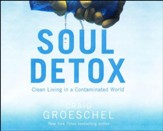 Soul Detox: Clean Living in a Contaminated World - unabridged audio book on CD
