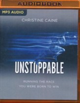 Unstoppable: Running the Race You Were Born To Win - unabridged audio book on MP3-CD