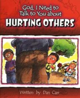 God, I Need to Talk to You about Hurting Others (10 pack)
