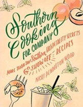 Southern Cooking for Company: More than 200 Southern Hospitality Secrets