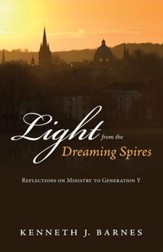 Light from the Dreaming Spires: Reflections on Ministry to Generation Y