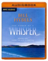 The Power of a Whisper: Hearing God, Having the Guts to Respond - unabridged audio book on MP3-CD