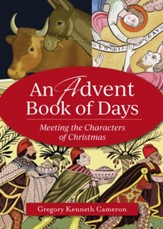 An Advent Book of Days: Reflections on the Characters of Christmas for Every Day in Advent